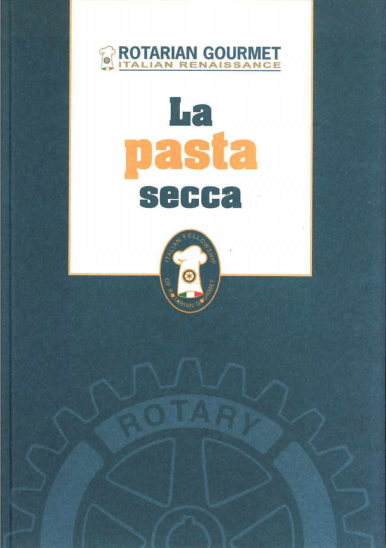 """Il libro """"La pasta secca"""" a cura di Ulisse Vivarelli, edito dal Rotarian Gourmet e distribuito al termine della serata"""